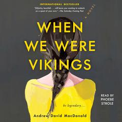 When We Were Vikings by Andrew David MacDonald audiobook