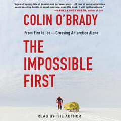 The Impossible First by Colin O'Brady audiobook