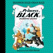 The Princess in Black and the Bathtime Battle by  Dean Hale audiobook