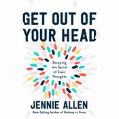 Get Out of Your Head by  Jennie Allen audiobook