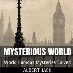 Albert Jack's Mysterious World by Albert Jack audiobook