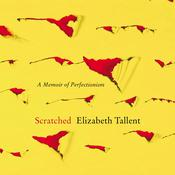 Scratched by  Elizabeth Tallent audiobook
