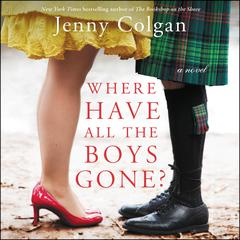 Where Have All the Boys Gone? by Jenny Colgan audiobook