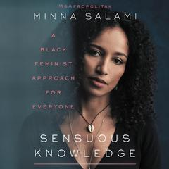 Sensuous Knowledge by Minna Salami audiobook