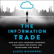 The Information Trade by  Alexis Wichowski audiobook