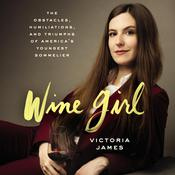Wine Girl by  Victoria James audiobook