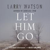 Let Him Go by  Larry Watson audiobook