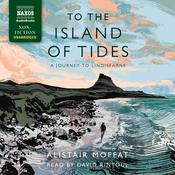 To the Island of Tides by  Alistair Moffat audiobook