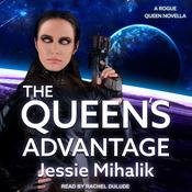 The Queen's Advantage by  Jessie Mihalik audiobook