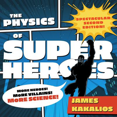 The Physics of Superheroes by James Kakalios audiobook