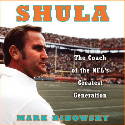 Shula by Mark Ribowsky audiobook