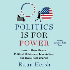 Politics Is for Power by Eitan Hersh audiobook
