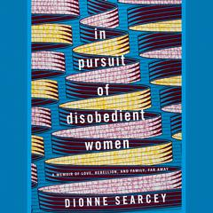 In Pursuit of Disobedient Women by  audiobook