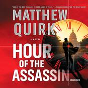 Hour of the Assassin by  Matthew Quirk audiobook
