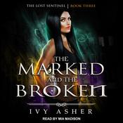 The Marked and the Broken by  Ivy Asher audiobook