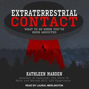 Extraterrestrial Contact by  Kathleen Marden audiobook