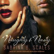 Naughty & Nasty by  Sabrina B. Scales audiobook
