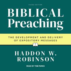 Biblical Preaching by Haddon Robinson audiobook