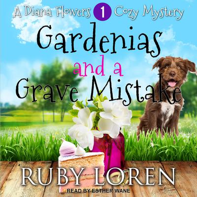 Gardenias and a Grave Mistake by Ruby Loren audiobook