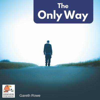 The Only Way by Gareth Rowe audiobook