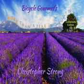 Bicycle Gourmet's More Than A Year in Provence - Collectors Edition - Vol 2 by  Christopher Strong audiobook