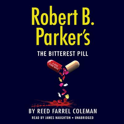 Robert B. Parker's The Bitterest Pill by Reed Farrel Coleman audiobook