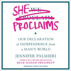 She Proclaims by Jennifer Palmieri audiobook