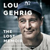 Lou Gehrig by  Alan D. Gaff audiobook