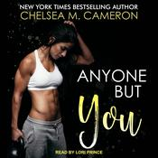 Anyone But You by  Chelsea M. Cameron audiobook
