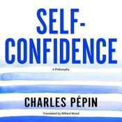 Self-Confidence by  Charles Pépin audiobook