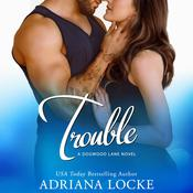 Trouble by  Adriana Locke audiobook