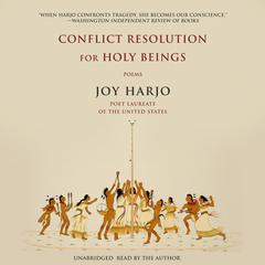 Conflict Resolution for Holy Beings by Joy Harjo audiobook