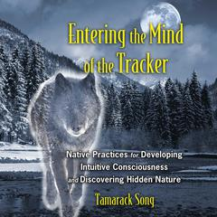 Entering the Mind of the Tracker by Tamarack Song audiobook