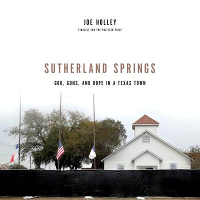 Sutherland Springs by Joe Holley audiobook