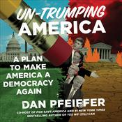 Un-Trumping America by  Dan Pfeiffer audiobook