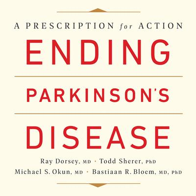 Ending Parkinson's Disease by Ray Dorsey audiobook