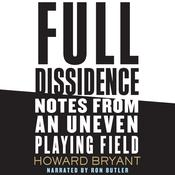 Full Dissidence by  Howard Bryant audiobook