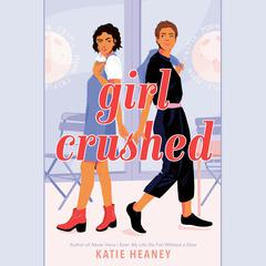 Girl Crushed by Katie Heaney audiobook