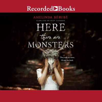 Here There Are Monsters by Amelinda Berube audiobook