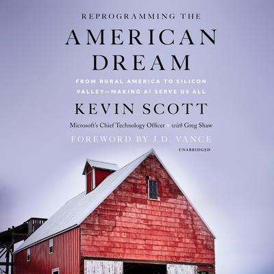 Reprogramming The American Dream by Kevin Scott audiobook