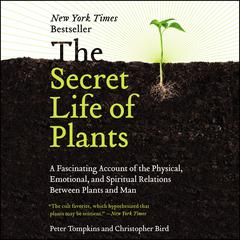 The Secret Life of Plants by Peter Tompkins audiobook