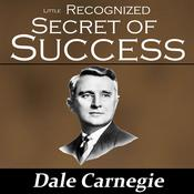 The Little Recognized Secret of Success by  Dale Carnegie audiobook