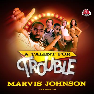 A Talent for Trouble by Marvis Johnson audiobook