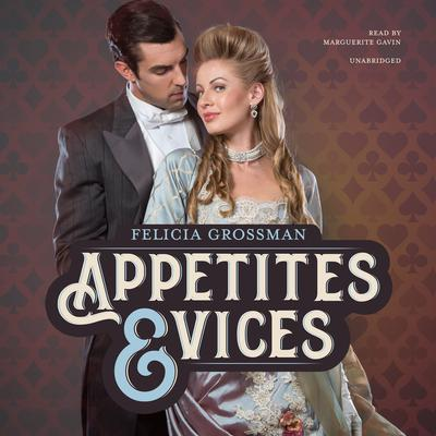Appetites & Vices by Felicia Grossman audiobook