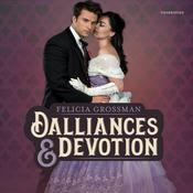 Dalliances & Devotion by  Felicia Grossman audiobook