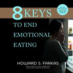 8 Keys to End Emotional Eating by Howard S. Farkas audiobook