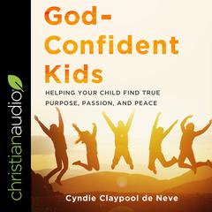 God-Confident Kids by Cyndie Claypool de Neve audiobook