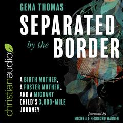 Separated by the Border by Gena Thomas audiobook