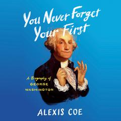You Never Forget Your First by Alexis Coe audiobook