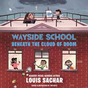 Wayside School Beneath the Cloud of Doom by  Louis Sachar audiobook